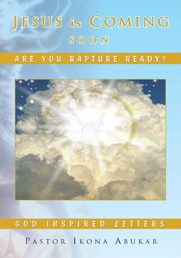 JESUS IS COMING - SOON ebook by Pastor Ikona Abukar