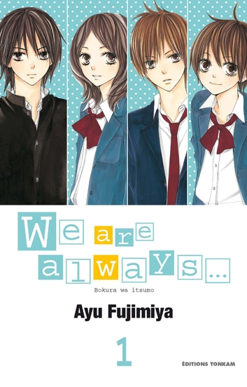 We are Always... T01 ebook by Ayu Fujimiya