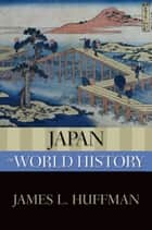 Japan In World History ebook by James L. Huffman