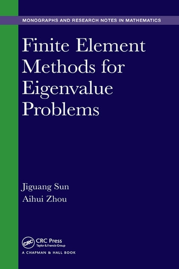 Finite Element Methods for Eigenvalue Problems ebook by Jiguang Sun,Aihui Zhou