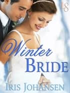 Winter Bride - A Loveswept Classic Romance ebook by Iris Johansen