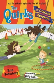 The Quirks in Circus Quirkus ebook by Erin Soderberg