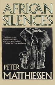 African Silences ebook by Peter Matthiessen