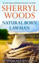 Natural Born Lawman ebook by Sherryl Woods