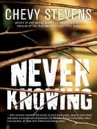 Never Knowing ebook by