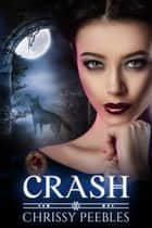 Crash - Book 2 - The Crush Saga ebook by Chrissy Peebles