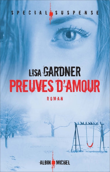 Preuves d'amour ebook by Lisa Gardner
