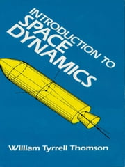 Introduction to Space Dynamics ebook by William Tyrrell Thomson