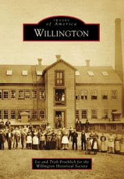 Willington ebook by Joe Froehlich,Trish Froehlich,Willington Historical Society