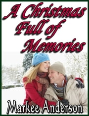 A Christmas Full of Memories ebook by Markee Anderson