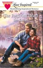 The Forgiving Heart ebook by Deb Kastner