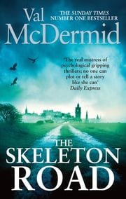 The Skeleton Road - A Karen Pirie Thriller ebook by Val McDermid