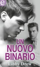 Un nuovo binario ebook by Libby Drew