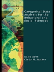 Categorical Data Analysis for the Behavioral and Social Sciences ebook by Razia Azen,Cindy M. Walker