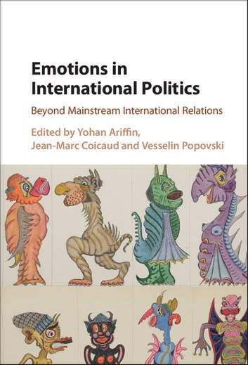 Emotions in International Politics - Beyond Mainstream International Relations eBook by