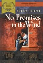 No Promises in the Wind (DIGEST) eBook by Irene Hunt