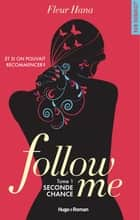 Follow me - tome 1 Seconde chance eBook by Fleur Hana