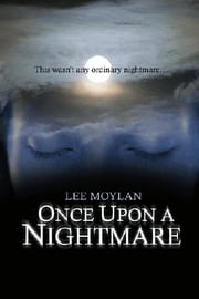 Once Upon a Nightmare ebook by Lee Moylan