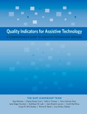Quality Indicators for Assistive Technology - A Comprehensive Guide to Assistive Technology Services ebook by Gayl Bowser, Diana Foster Carl, Kelly Fonner,...
