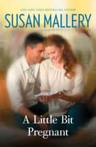 A Little Bit Pregnant ebook by