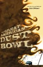 The Great American Dust Bowl eBook by Don Brown
