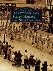 Tarrytown and Sleepy Hollow in the 20th Century ebook by MaryAnn Marshall