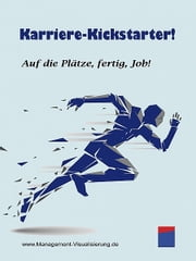 Karriere-Kickstarter ebook by Institut für ManagementVisualisierung
