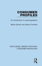 Consumer Profiles (RLE Consumer Behaviour) - An introduction to psychographics ebook by Barrie Gunter,Adrian Furnham