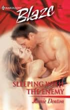 Sleeping with the Enemy ebook by Jamie Denton