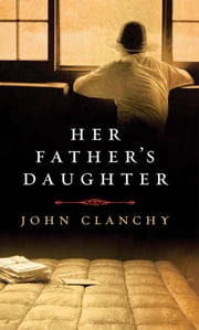Her Father's Daughter ebook by Clanchy, John