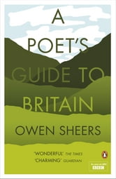 A Poet's Guide to Britain ebook by Owen Sheers