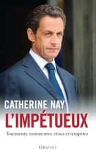 L'impétueux ebook by Catherine Nay