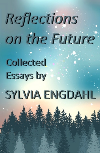Reflections on the Future: Collected Essays ebook by Sylvia Engdahl