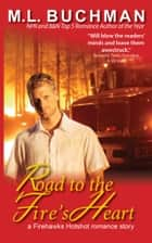 Road to the Fire's Heart ebook by M. L. Buchman