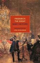 Frederick the Great ebook by Nancy Mitford
