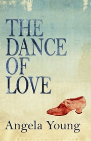 The Dance of Love ebook by Angela Young
