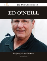 Ed O'Neill 193 Success Facts - Everything you need to know about Ed O'Neill ebook by Raymond Robles
