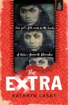 The Extra ebook by Kathryn Lasky