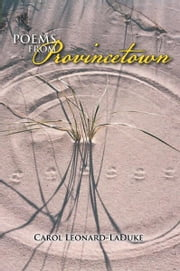 Poems From Provincetown ebook by Carol Leonard-LaDuke