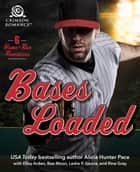 Bases Loaded - 6 Home-Run Romances ebook by Alicia Hunter Pace, Elley Arden, Bea Moon,...