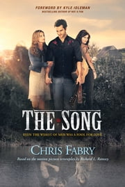 The Song ebook by Chris Fabry,Richard L. Ramsey,Kyle Idleman