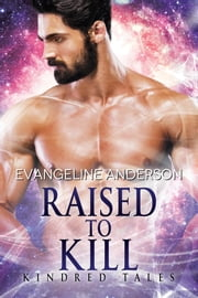 Raised to Kill ebook by Evangeline Anderson