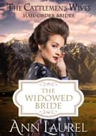 The Widowed Bride - Mail Order Brides ebook by Ann Laurel