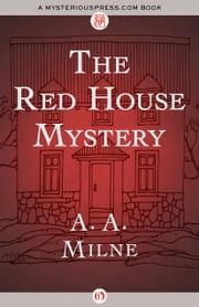 The Red House Mystery ebook by A. A Milne