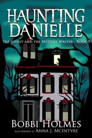 The Ghost and the Mystery Writer ebook by Bobbi Holmes, Anna J. McIntyre