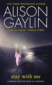 Stay With Me - A Brenna Spector Novel of Suspense ebook by Alison Gaylin