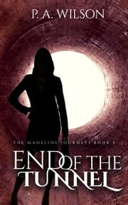 End Of The Tunnel ebook by P.A. Wilson