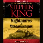 Nightmares & Dreamscapes, Volume I audiobook by Stephen King