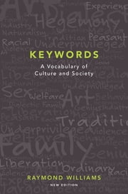 Keywords - A Vocabulary of Culture and Society ebook by Raymond Williams