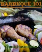 Barbeque 101 ebook by Chuck Hasselman